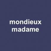 mondieux madame
