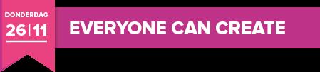 Donderdag 26 november 2020 - Everyone Can Create